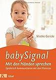 babySignal – Mit den Händen sprechen: Spielerisch kommunizieren mit den Kleinsten